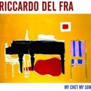 Riccardo Del Fra, My Chet My Song