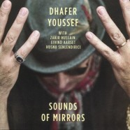 Dhafer Youssef, Sounds Of Mirrors
