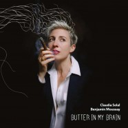 Claudia Solal, Butter In My Brain