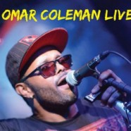 Omar Coleman, Live ! At Rosa's Lounge