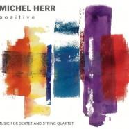 Michel Herr, Positive