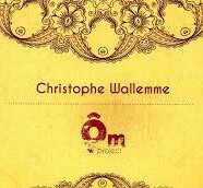 Christophe Wallemme, Ôm Project