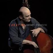 Patrice Caratini, Instants d'Orchestre