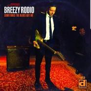 Breezy Rodio, Sometimes The Blues Got Me