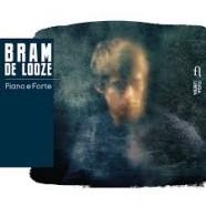 Bram De Looze, Piano e Forte
