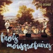 Trio Grande, Trois Mousquetaires