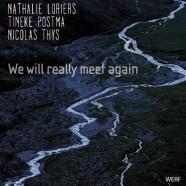 Loriers – Postma – Thys, We Will Really Meet Again